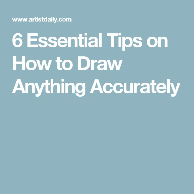 6 Essential Tips on How to Draw Anything Accurately