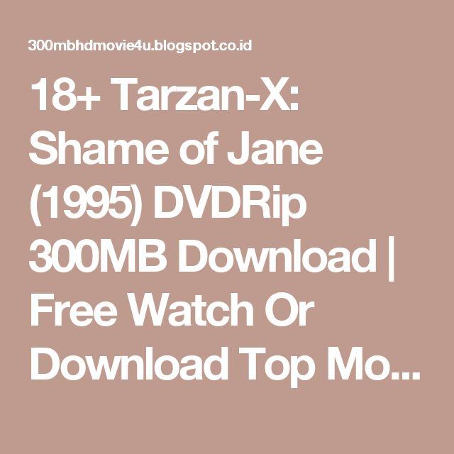 18+ Tarzan-X: Shame of Jane (1995) DVDRip 300MB Download | Free Watch Or Download Top Movies