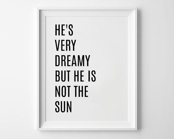 He's Very Dreamy But He Is Not The Sun Printable - Greys Anatomy Quote - Meredith and Cristina - Meredith Grey - Grey's Anatomy -McDreamy