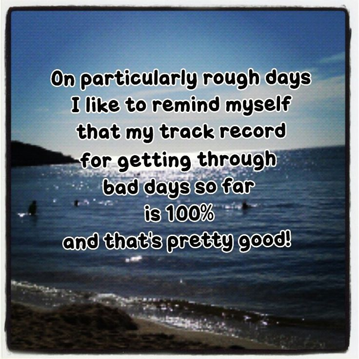 Rough Day At Work Quotes: On Particularly Rough Days I Like To Remind Myself That My