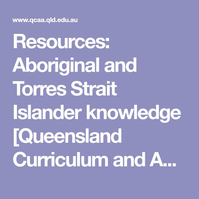 Resources: Aboriginal and Torres Strait Islander knowledge [Queensland Curriculum and Assessment Authority]