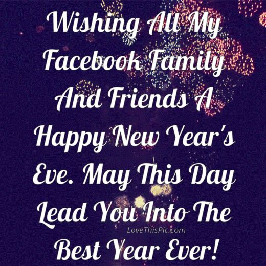 Wishing All My Facebook Family And Friends A Happy New Year's Eve