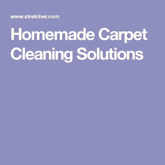 Homemade Carpet Cleaning Solutions