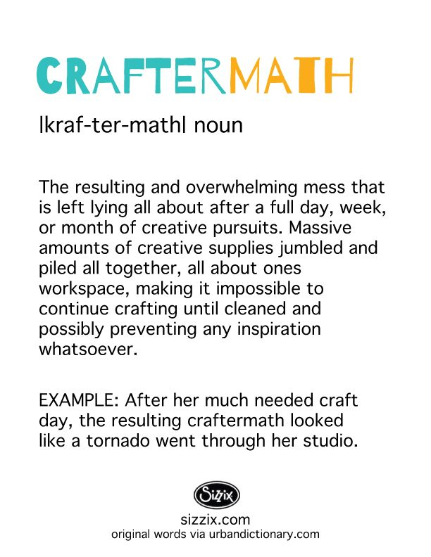 Yes, there is a word for it...  #craft #Sizzix #quotes #crafthumor  Source: http://www.urbandictionary.com/define.php?term=Craftermath