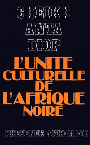 L'UNITE CULTURELLE DE L'AFRIQUE NOIRE. Domaines du patriarcat et du matriarcat dans l'Antiquité classique, 2ème édition - Diop Cheikh-Anta
