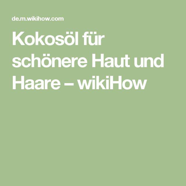 Kokosöl für schönere Haut und Haare – wikiHow