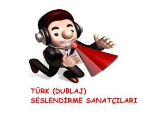 Türk seslendirme dublaj sanatçıları,türkçe seslendirme dublaj sanatçıları listesi, dublaj seslendirme videoları http://www.genelsite.org/2013/08/turk-dublaj-seslendirme-sanatcilari.html