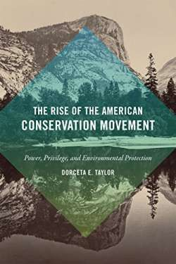 The Rise of the American Conservation Movement: Power Privilege and Environmental Protection free ebook