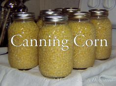 Canning Corn. If you have never tried home-canned corn, you don't know what you're missing! I haven't canned corn in years but when I did, it was the BEST I ever had. So sweet and crispy....everyone should try it...at least once.