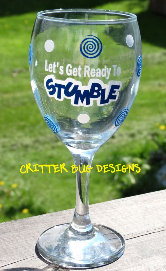 Lets get ready to stumble wine glass by critterbugdesigns on etsy