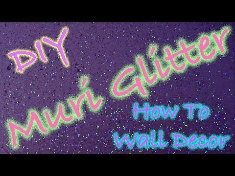 Come avere pareti glitterate. How to decorate your wall with glitter.