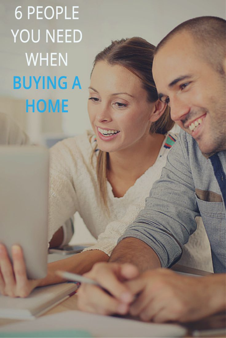 6 People You Need On Your Team When Buying A Home