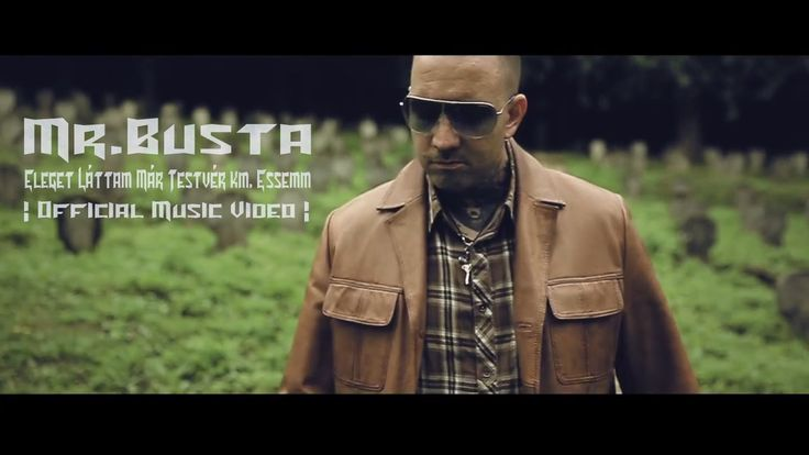 Mr.Busta - Eleget Láttam Már Testvér km. Essemm |OFFICIAL MUSIC VIDEO|