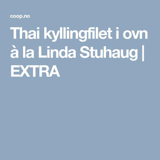 Thai kyllingfilet i ovn à la Linda Stuhaug   EXTRA