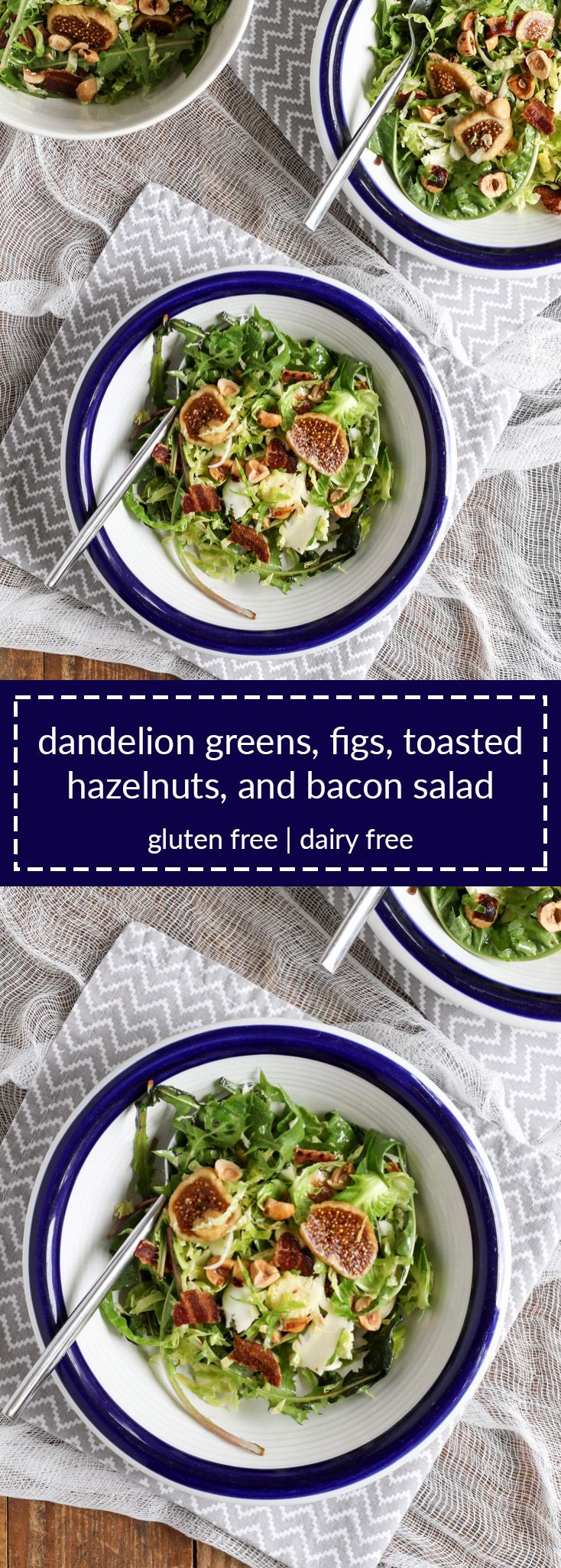 dandelion greens, figs, toasted hazelnuts, and bacon salad is a delicious way to use weeds from your yard (or farmers' market). gluten/dairy free.