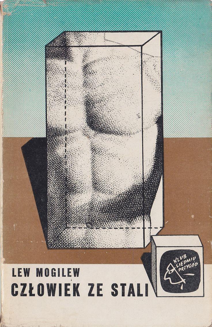 'Człowiek ze stali', Warszawa 1966, cover by Daniel Mróz.