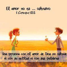 El amor no es ofensivo. Una persona con el Amor de Dios no ofende ni con su actitud ni con sus palabras