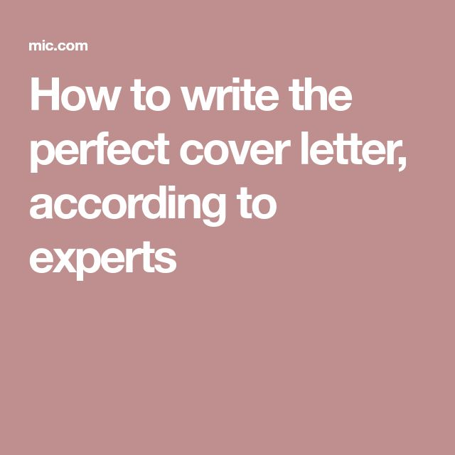 How to write the perfect cover letter, according to experts