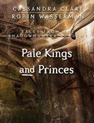 Download Pale Kings and Princes by Cassandra Clare Ebook, Kindle, pdf, epub.Pale Kings and Princes Ebook, Kindle.