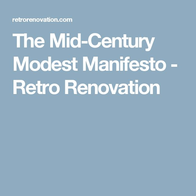 The Mid-Century Modest Manifesto - Retro Renovation