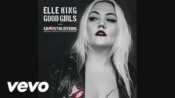 """Elle King - Good Girls (from the """"Ghostbusters"""" Original Motion Picture Soundtrack)(Audio) - YouTube"""