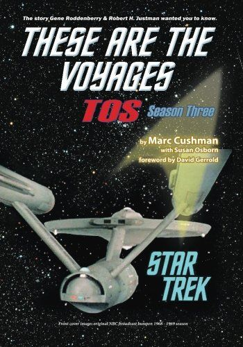 These Are the Voyages - TOS: Season Three (Volume 3):   Marc Cushman's biography of Star Trek® the original series (TOS) takes you back in time for the final season of this iconic television show, to the production offices, the writers' room, onto the soundstages, and in front of your TV sets for what many thought would be Star Trek's final voyage. Included are hundreds of memos between Roddenberry, the producers and staff, production schedules, budgets, fan letters, behind-the-scene i...