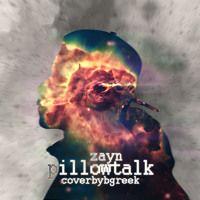 Zayn - Pillowtalk (Cover) by B-Greek on SoundCloud