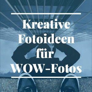 Kreative Fotografie: Tipps für echte Wow-Fotos – ralf