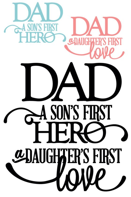 Download Dad: Son's First Hero + Daughter's First Love Vinyl Quote ...