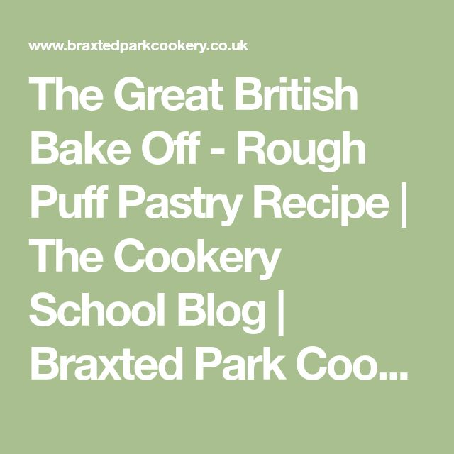 The Great British Bake Off - Rough Puff Pastry Recipe   The Cookery School Blog   Braxted Park Cookery