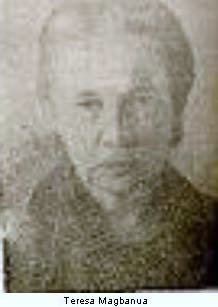 """Teresa """"Nay Isa"""" Magbanua y Ferraris, """"Visayan Joan of Arc"""", born in Pototan, Iloilo 1868. When she married Alejandro Baldero, a rich landowner from Sara, Iloilo, she gave up her teaching career to work on the farm. While on the farm, she learned the rough ways of farm life, learning how to ride a horse and fire a pistol. By then however, the Philippine revolution had started and two of her brothers had become officers in the revolutionary army"""