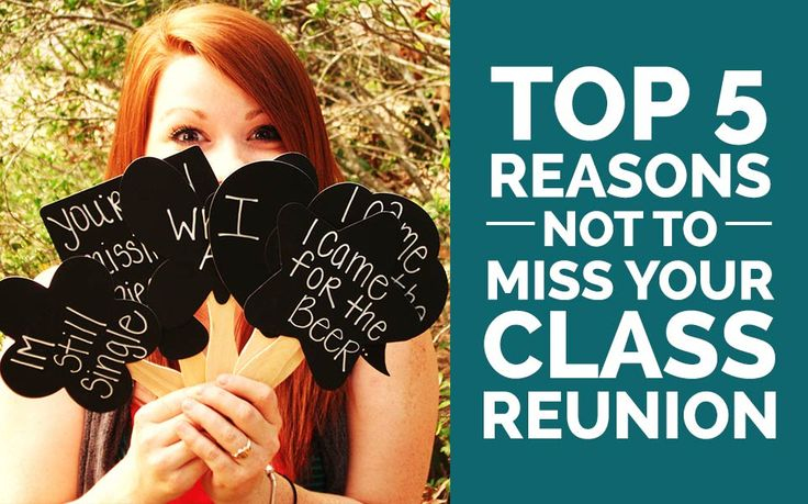 Top 5 Reasons Not To Miss Your Class Reunion