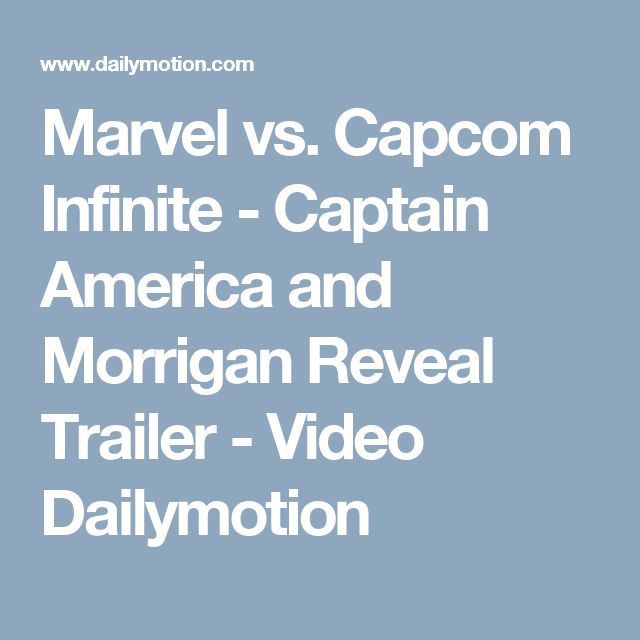 Marvel vs. Capcom Infinite - Captain America and Morrigan Reveal Trailer - Video Dailymotion
