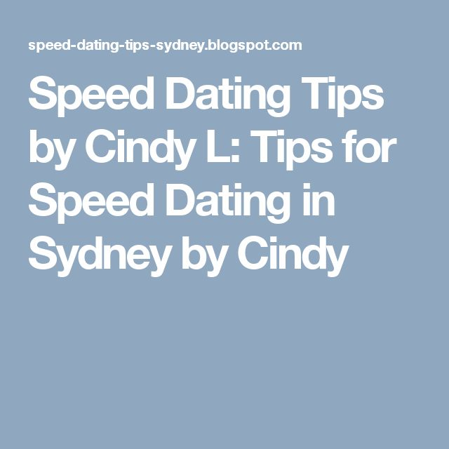 Speed Dating Tips by Cindy L: Tips for Speed Dating in Sydney by Cindy