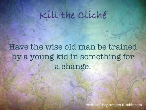 Kill the cliche writing prompt: Have the wise old man be trained by a young kid in something for a change.