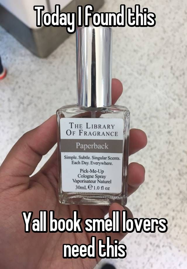 """Today I found this Yall book smell lovers need this"""