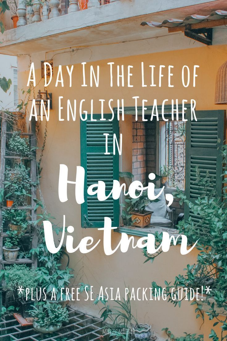 A Day In The Life of an English Teacher in Hanoi | Teaching Abroad