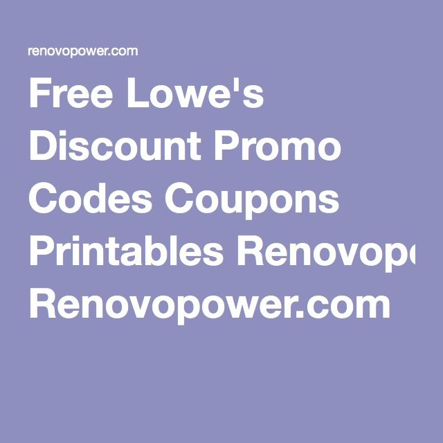 Free Lowe's Discount Promo Codes Coupons Printables Renovopower.com