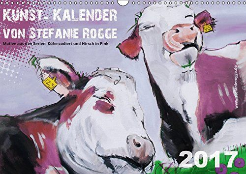 Kunst-Kalender von Stefanie Rogge (Wandkalender 2017 DIN A3.  https://www.amazon.de/dp/3665414903/ref=cm_sw_r_pi_dp_x_kmojybA5P41DP  #Kunstkalender #kühe #kuh #tierschutz #gegenmassentierhaltung #ichhabssatt #acrylart #kalender #kuhbilder #malerei #kalender2017