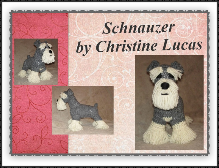 """Schnauzer by Christine Lucas - This pattern is available for $3.50 USD. This Schnauzer has the coloring and attributes of a realistic Schnauzer. He measures 12""""L x 10""""H x 4""""W and is made from my own original pattern."""