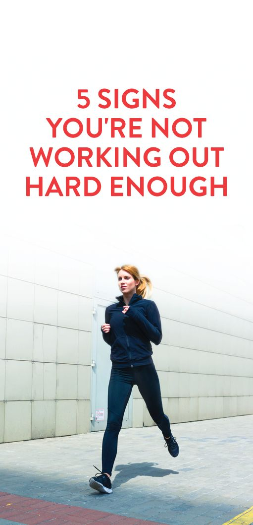 5 signs you're not working out hard enough