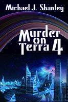 'Murder on Terra 4' an awesome science fiction book.  Book can be found on iTunes.