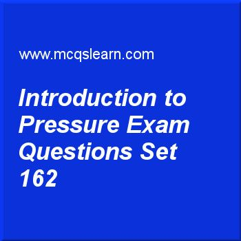 Practice test on introduction to pressure, O level Cambridge physics quiz 162 online. Practice physics exam's questions and answers to learn introduction to pressure test with answers. Practice online quiz to test knowledge on introduction to pressure, conduction in physics, pressure in gases, heat capacity: water and air, properties of wave motion worksheets. Free introduction to pressure test has multiple choice questions as one lady is wearing high heels and other one is wearing flat...