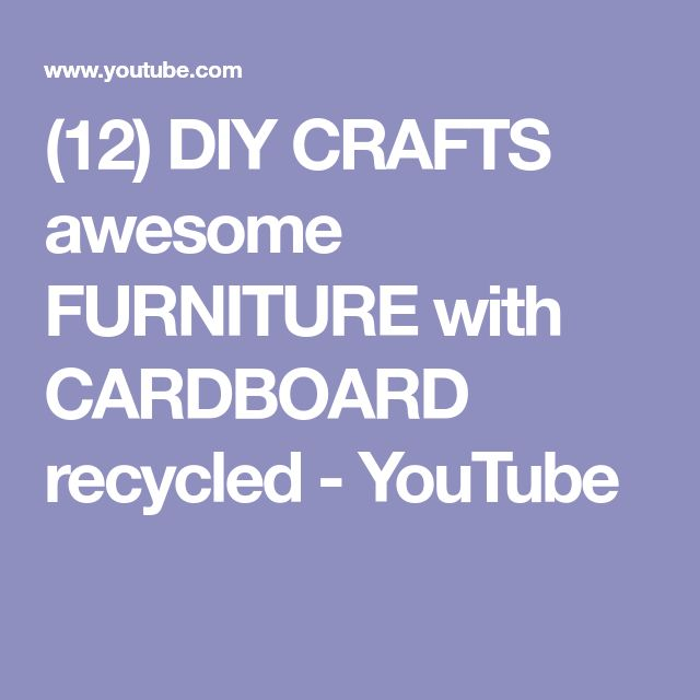(12) DIY CRAFTS awesome FURNITURE with CARDBOARD recycled - YouTube