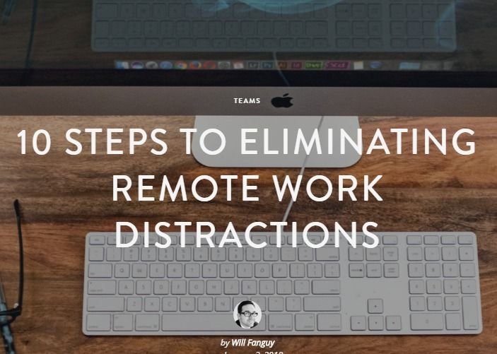 Work distractions and how to work as a remote team member