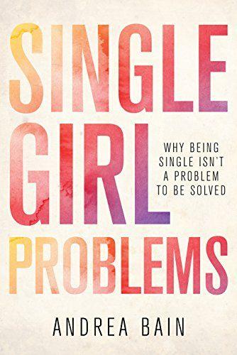 Single Girl Problems: Why Being Single Isn't a Problem to... https://www.amazon.ca/dp/1459739094/ref=cm_sw_r_pi_dp_U_x_AitoAbKWJ1YTS
