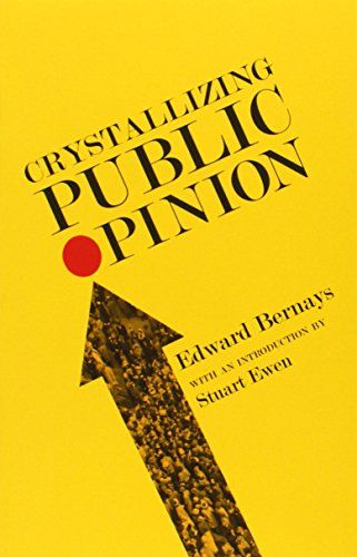 Crystallizing Public Opinion by Edward Bernays http://www.amazon.com/dp/193543926X/ref=cm_sw_r_pi_dp_vDZqvb1Y9DE49