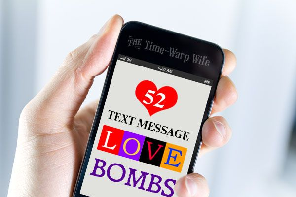 52 Love Bombs -- clean text messages to send your sweetheart