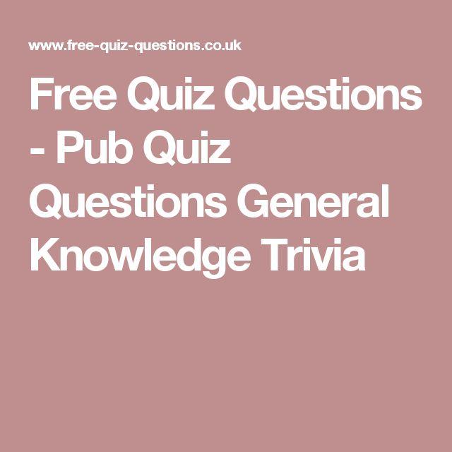 Free Quiz Questions - Pub Quiz Questions General Knowledge Trivia