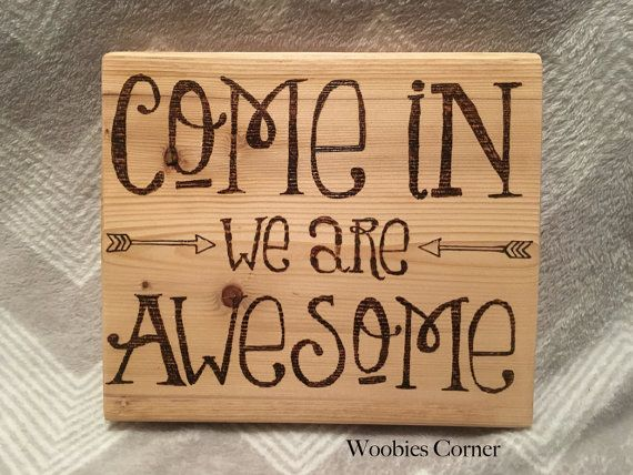 Rustic Foyer Quotes : Come in we are awesome welcome sign entryway